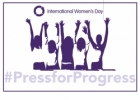 graphic: text, International Women's Day, #PressforProgress, five women stand silhouetted with their hands raised in triumph