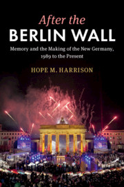 Book cover of After the Berlin Wall: Memory and the Making of the New Germany, 1989 to the Present by Hope M. Harrison