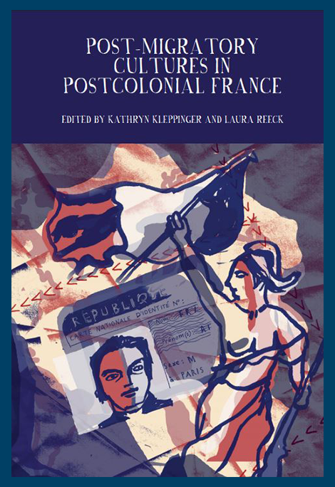 Post-Migratory Cultures in Postcolonial France