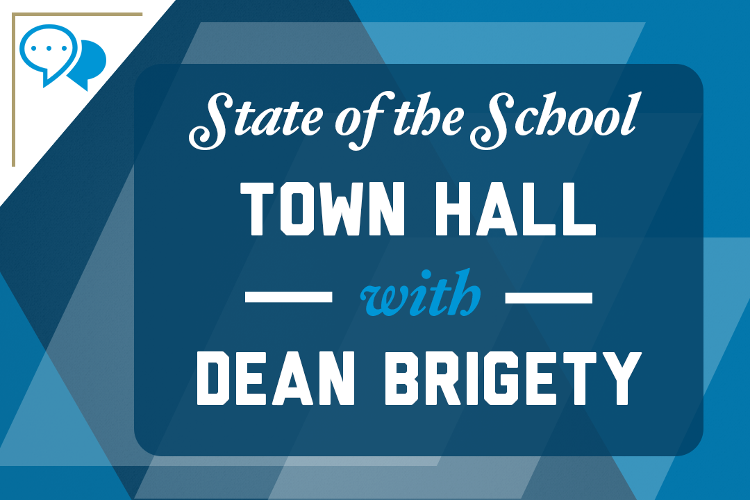 graphic: State of the School Town Hall with Dean Brigety