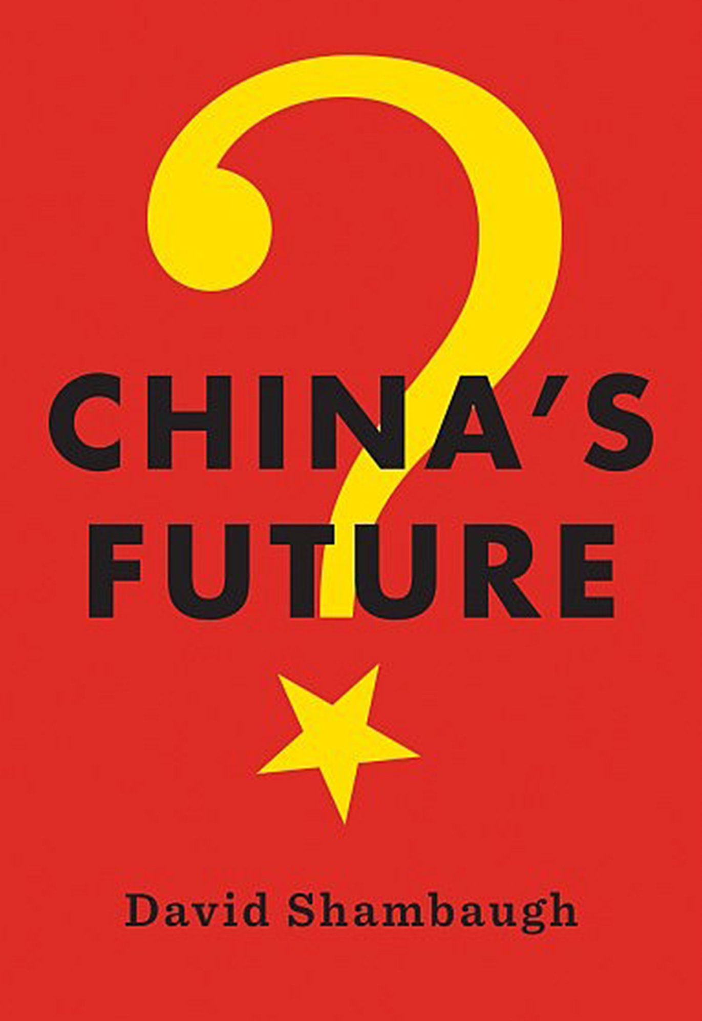 book cover: China's Future, David Shambaugh, a question mark with a star as the point underneath it