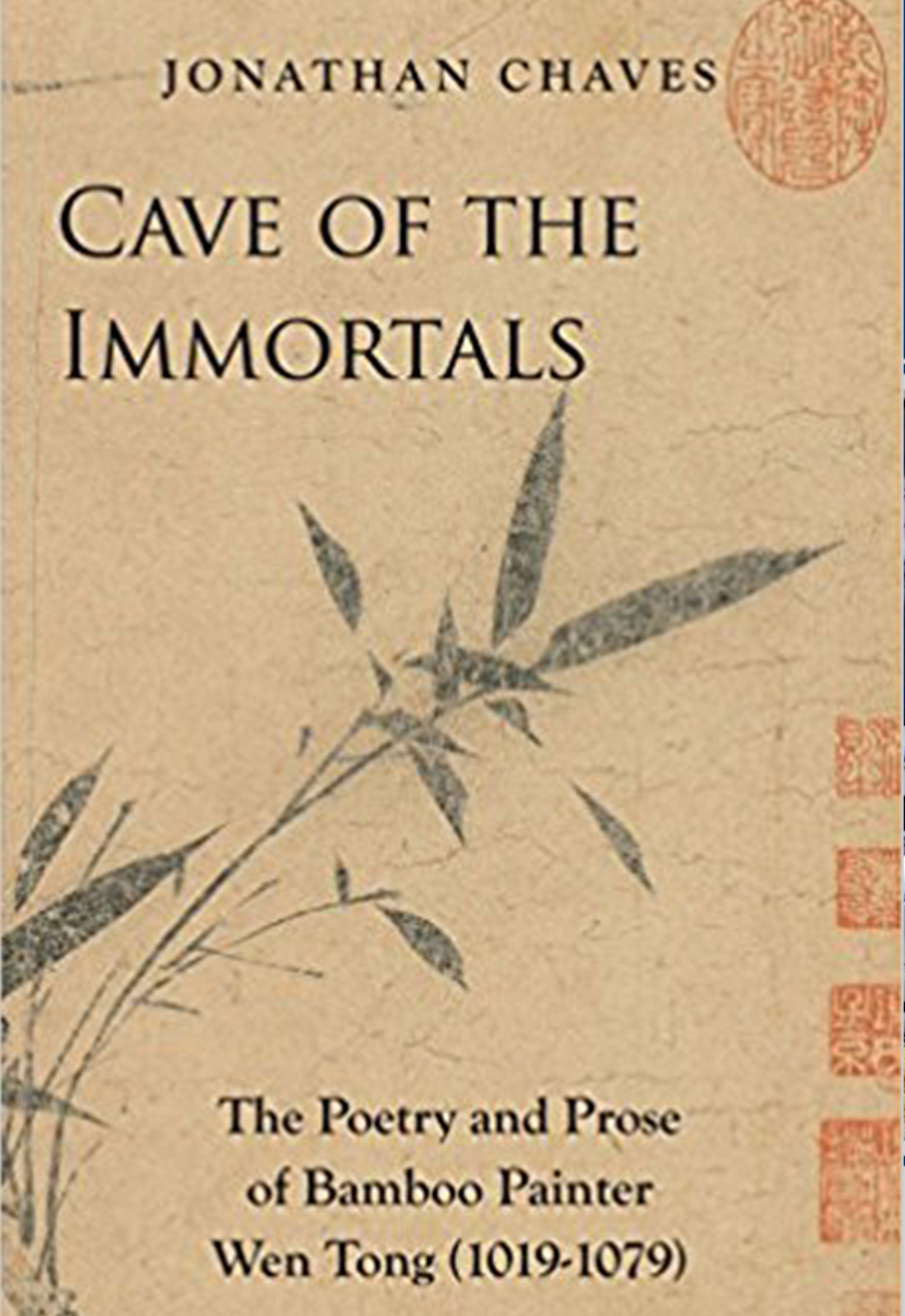 photo: text Jonathan Chaves, Cave of the Immortals The Poetry and Prose of Bamboo Painter Wen Tong (1019-1079). Bamboo leaves sprout from the lefthand bottom corner of the cover, there are Chinese stamps lining the righthand side of the cover