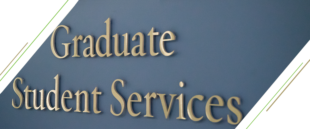 photo: text Graduate Student Services, picture of the GSS sign, diagonal lines framing it