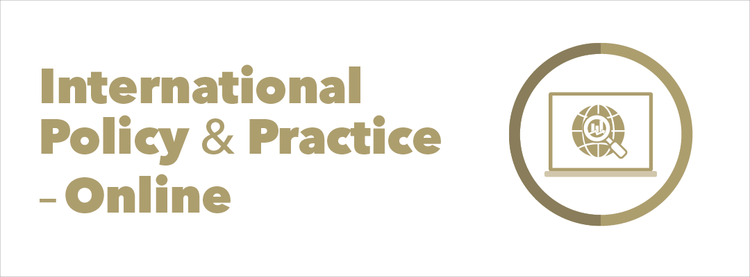 "graphic: the text ""International Policy & Practice Online"" next to a circle with a laptop in the middle. Pictured on the laptop screen is a globe with a magnifying glass over it. Inside the magnifying glass is a bar-graph and line-graph"