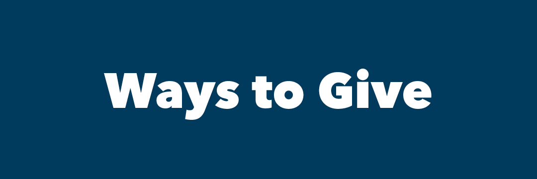 "Graphic: Dark blue colored block with the text ""Ways to Give"""