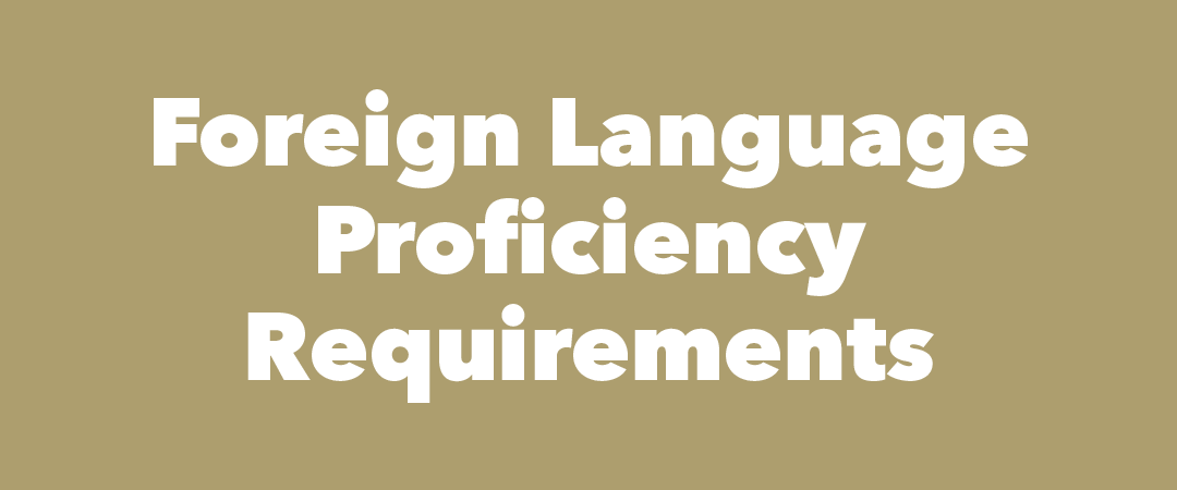 text: Foreign Language Proficiency Requirements