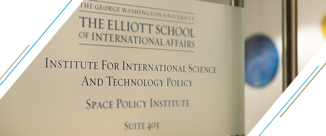 photo: text, The George Washington University, The Elliott School of International Affairs, Institute for International Science and Technology Policy, Space Policy Institute, a photo of the Institute's door