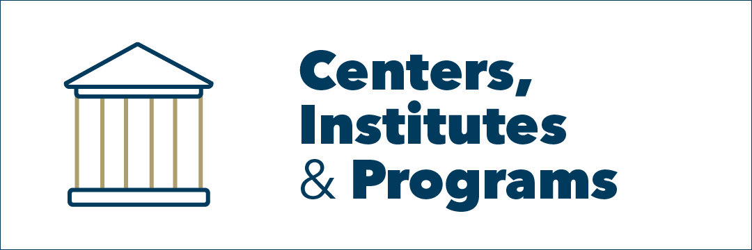 graphic: text Centers, Institutes & Programs, a building with columns